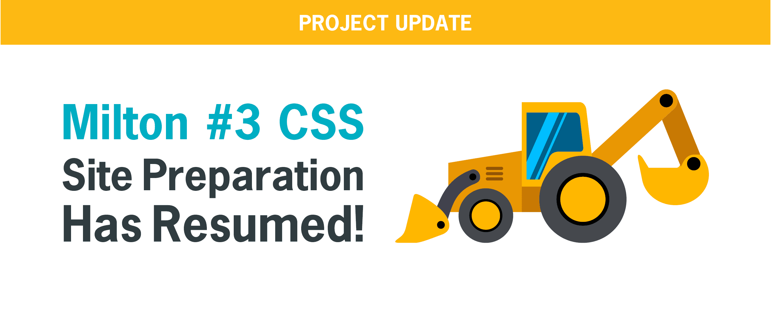 Milton #3 CSS Project Update: Site Preparation Has Resumed!